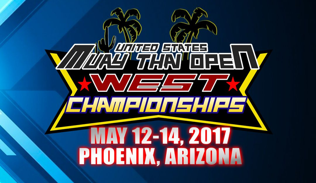 Siam Fight Productions' Presents the 2017 U.S. Muay Thai Open® West Championships: May 12-14, 2017