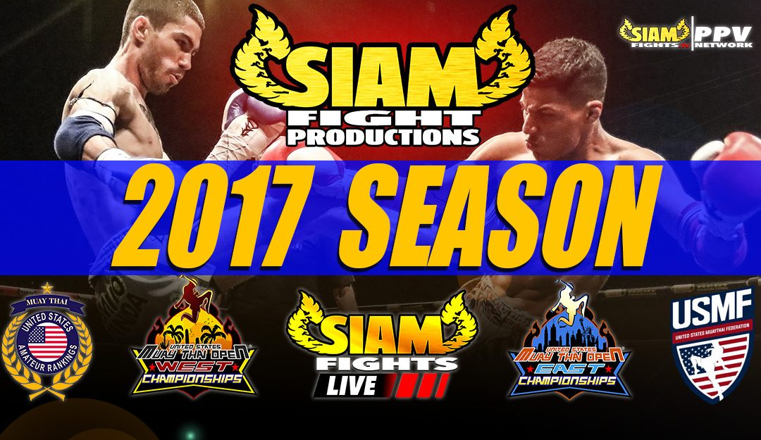 Siam Fights Muay Thai – Upcoming Events for 2017